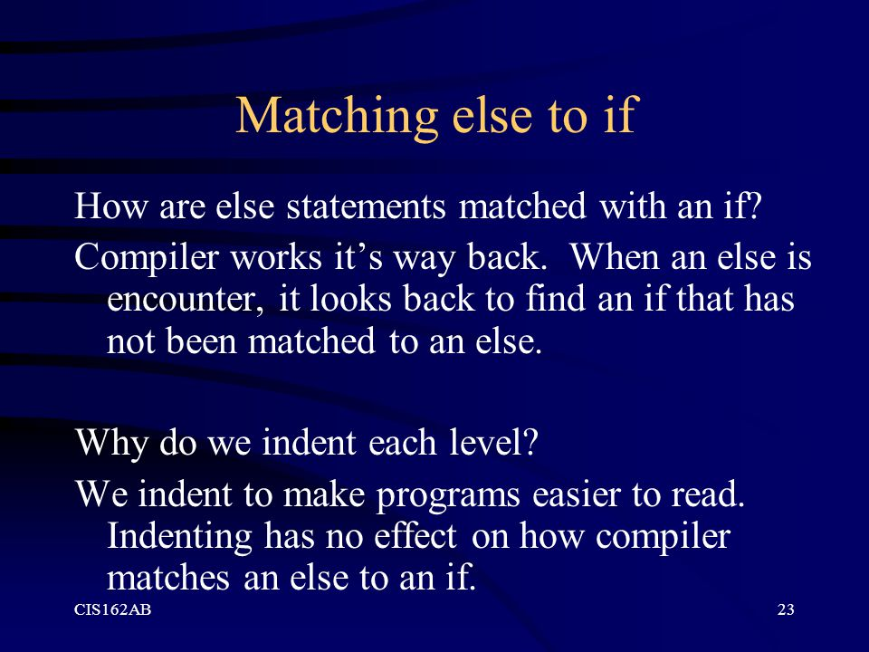 Matching else to if How are else statements matched with an if