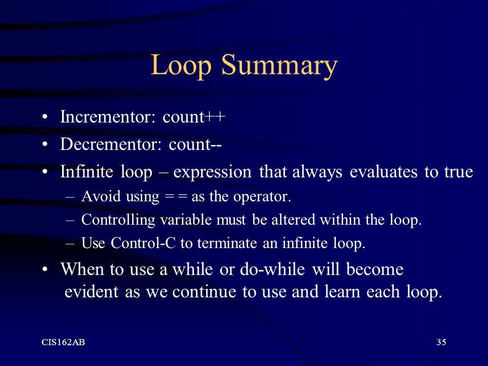 Loop Summary Incrementor: count++ Decrementor: count--