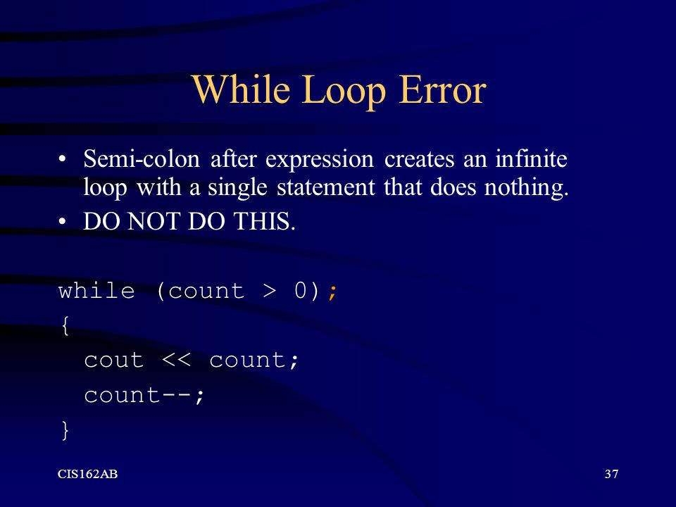 While Loop Error Semi-colon after expression creates an infinite loop with a single statement that does nothing.