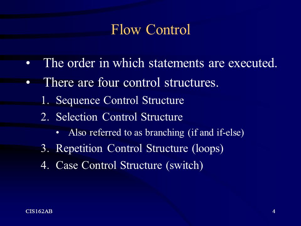 Flow Control The order in which statements are executed.