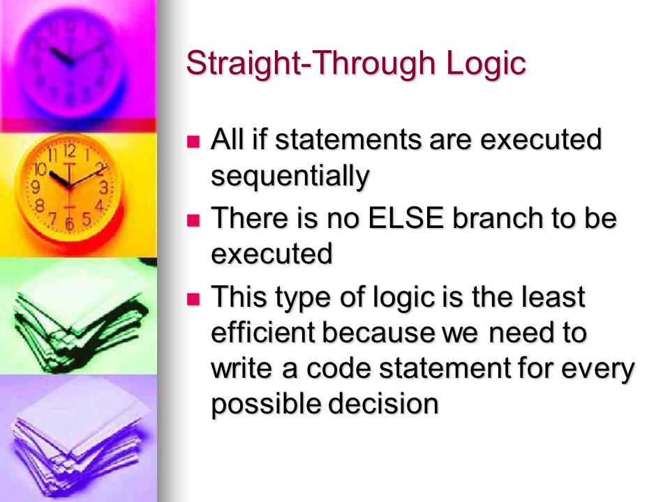 Straight-Through Logic
