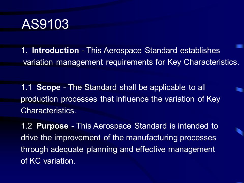 AS9103 1. Introduction - This Aerospace Standard establishes