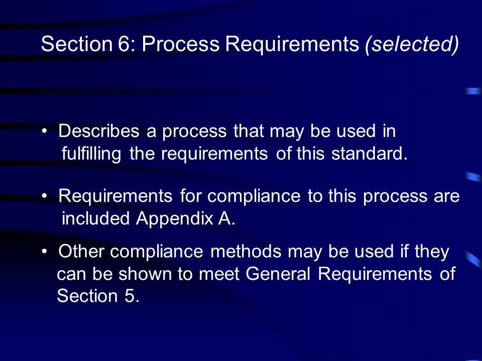 Section 6: Process Requirements (selected)