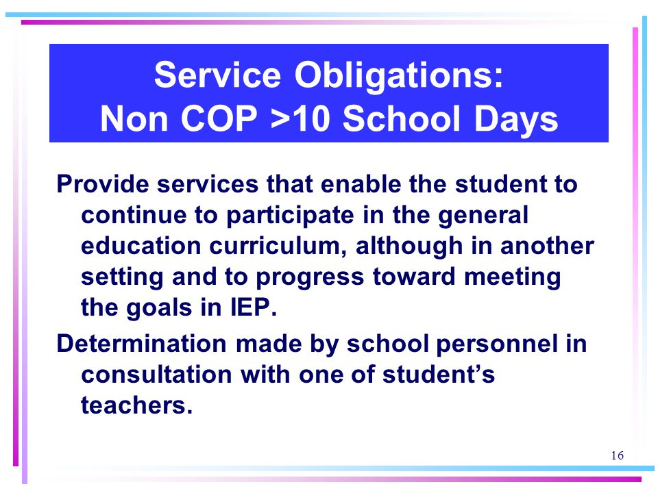 Service Obligations: Non COP >10 School Days