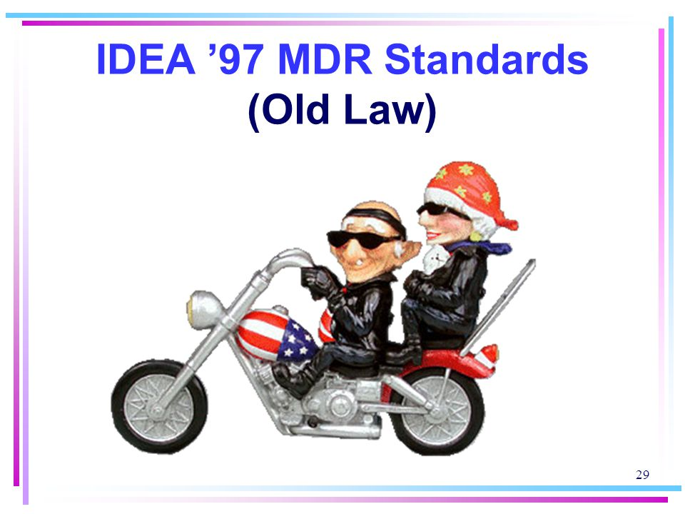 IDEA '97 MDR Standards (Old Law)