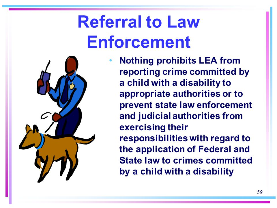 Referral to Law Enforcement