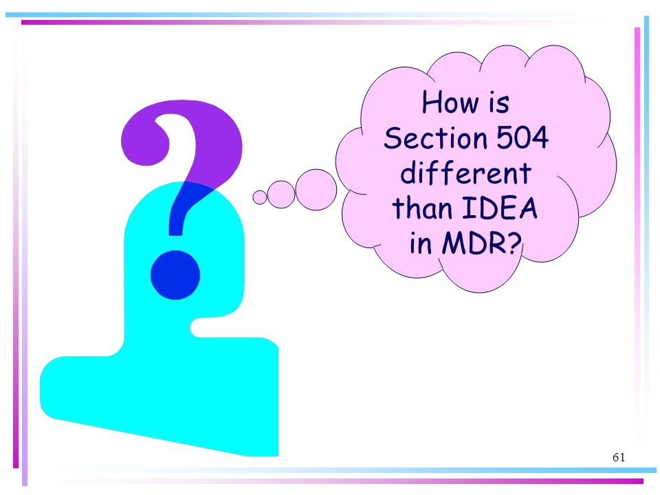 How is Section 504 different than IDEA in MDR