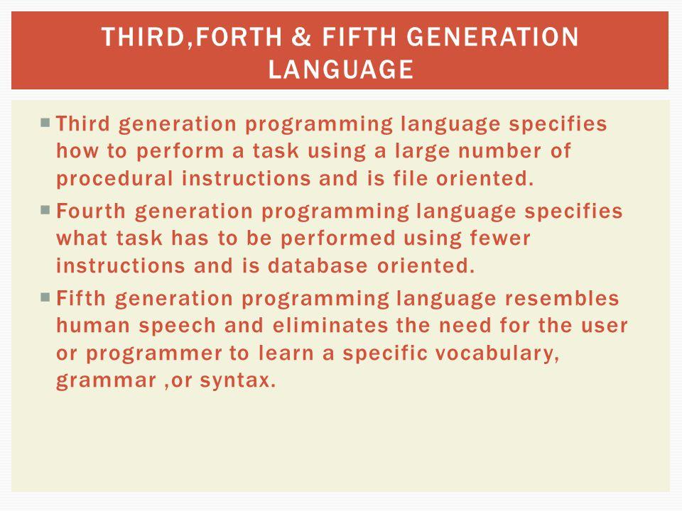 THIRD,FORTH & FIFTH GENERATION LANGUAGE