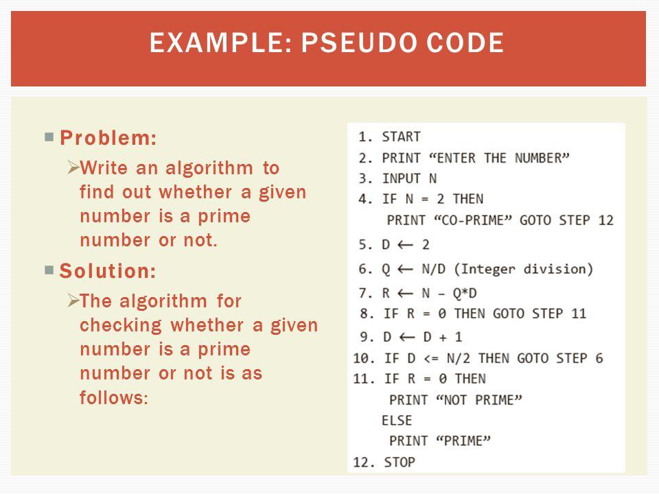 EXAMPLE: PSEUDO CODE Problem: Solution: