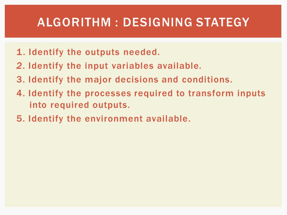 ALGORITHM : DESIGNING STATEGY