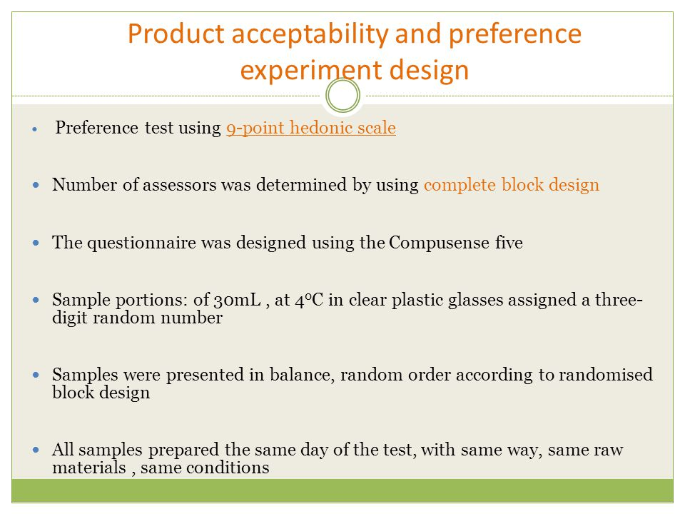 Product acceptability and preference experiment design