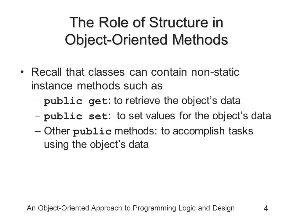 The Role of Structure in Object-Oriented Methods
