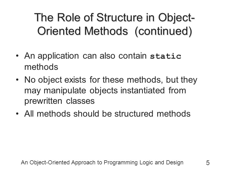 The Role of Structure in Object-Oriented Methods (continued)