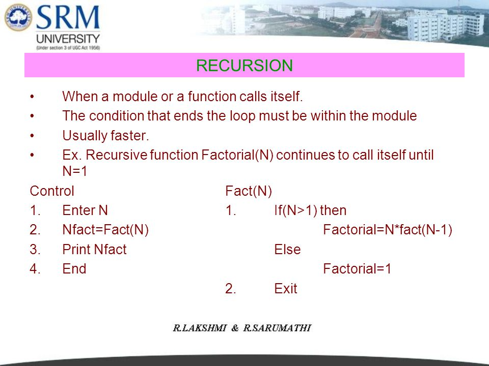 RECURSION When a module or a function calls itself.