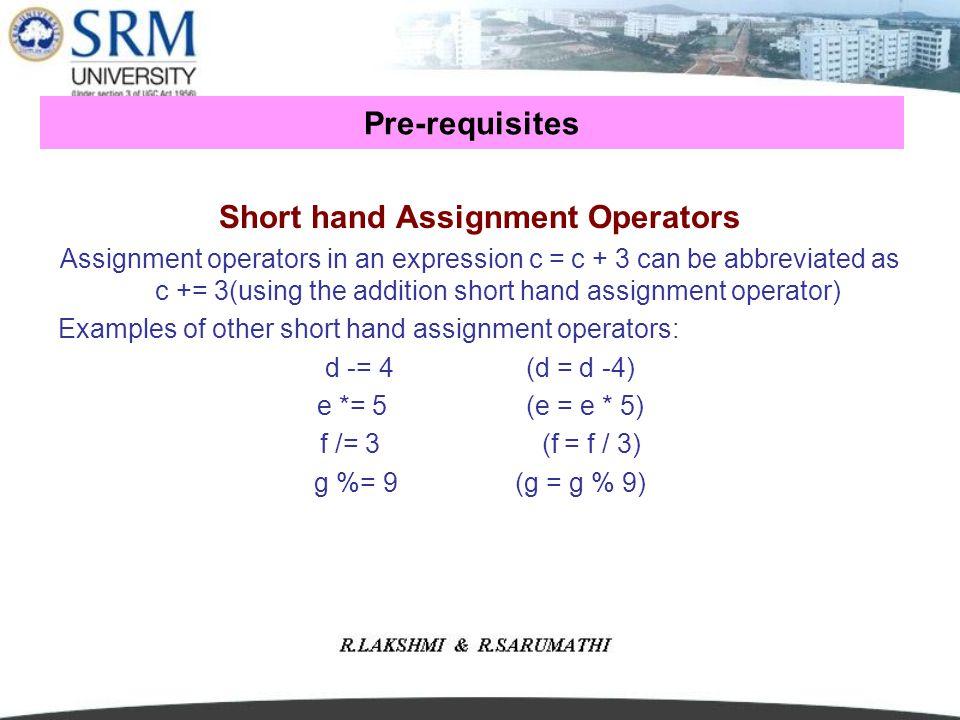 Short hand Assignment Operators