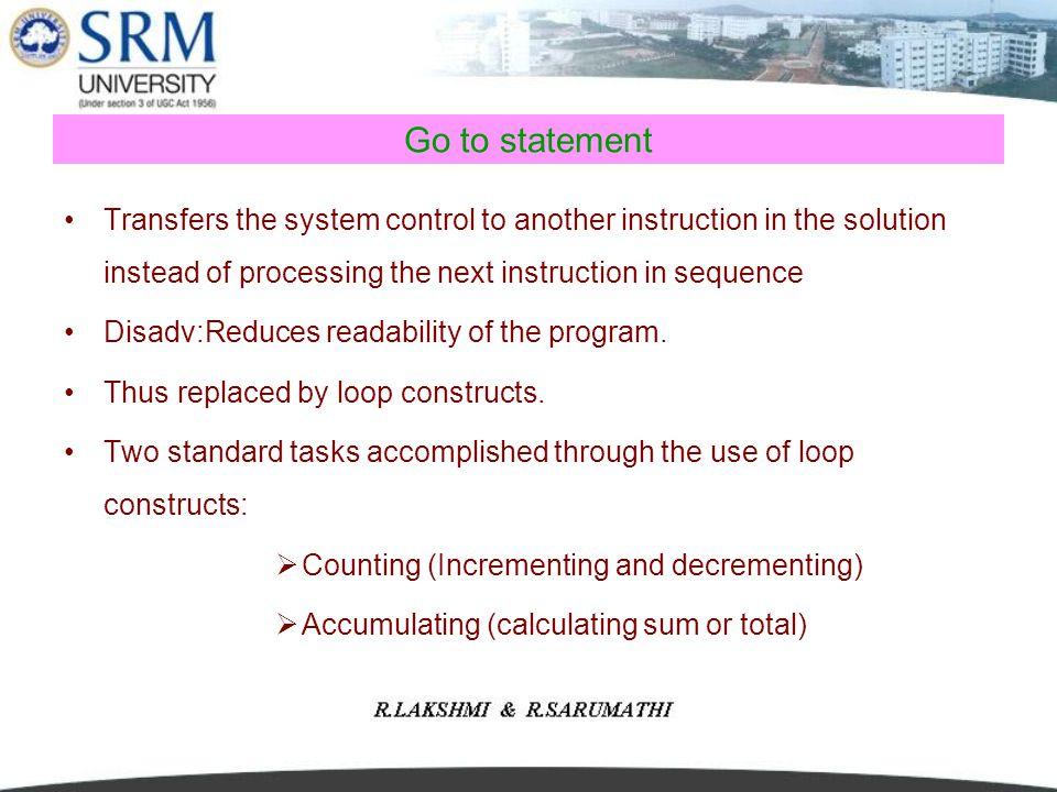 Go to statement Transfers the system control to another instruction in the solution instead of processing the next instruction in sequence.