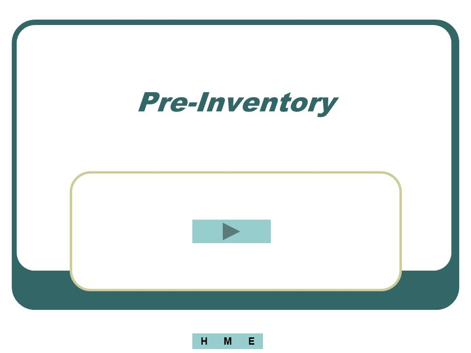 Pre-Inventory H M E