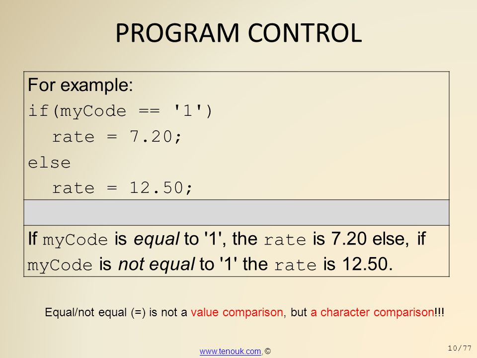 PROGRAM CONTROL For example: if(myCode == 1 ) rate = 7.20; else