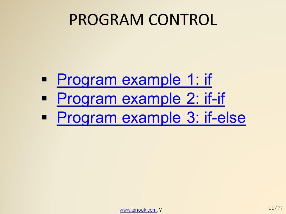 PROGRAM CONTROL Program example 1: if Program example 2: if-if