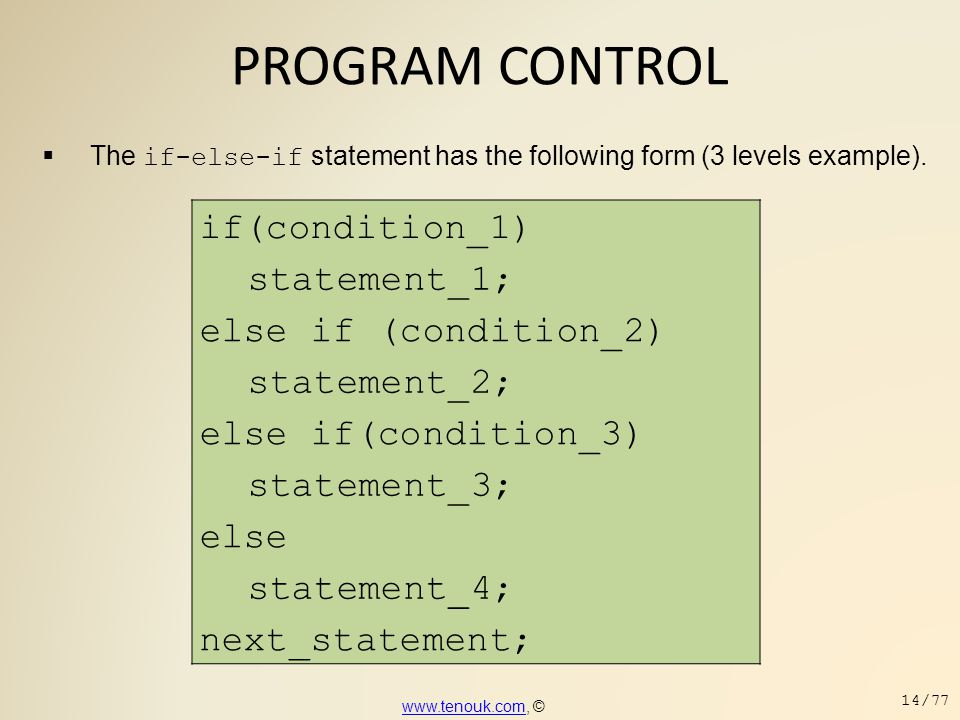 PROGRAM CONTROL if(condition_1) statement_1; else if (condition_2)