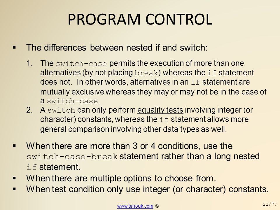 PROGRAM CONTROL The differences between nested if and switch:
