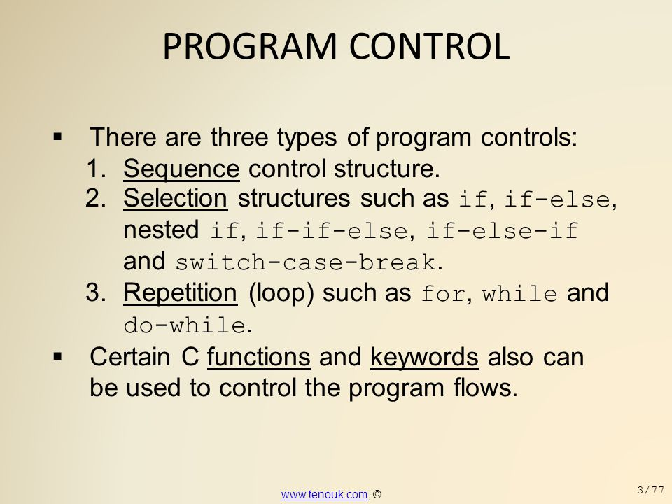 PROGRAM CONTROL There are three types of program controls: