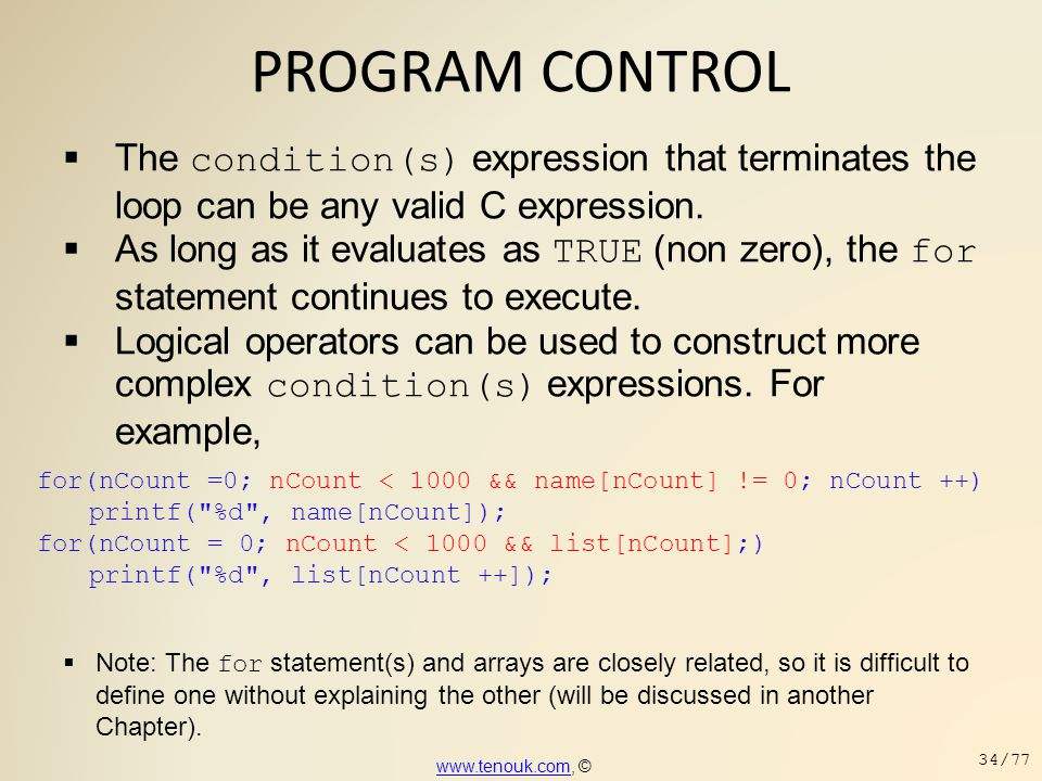 PROGRAM CONTROL The condition(s) expression that terminates the loop can be any valid C expression.