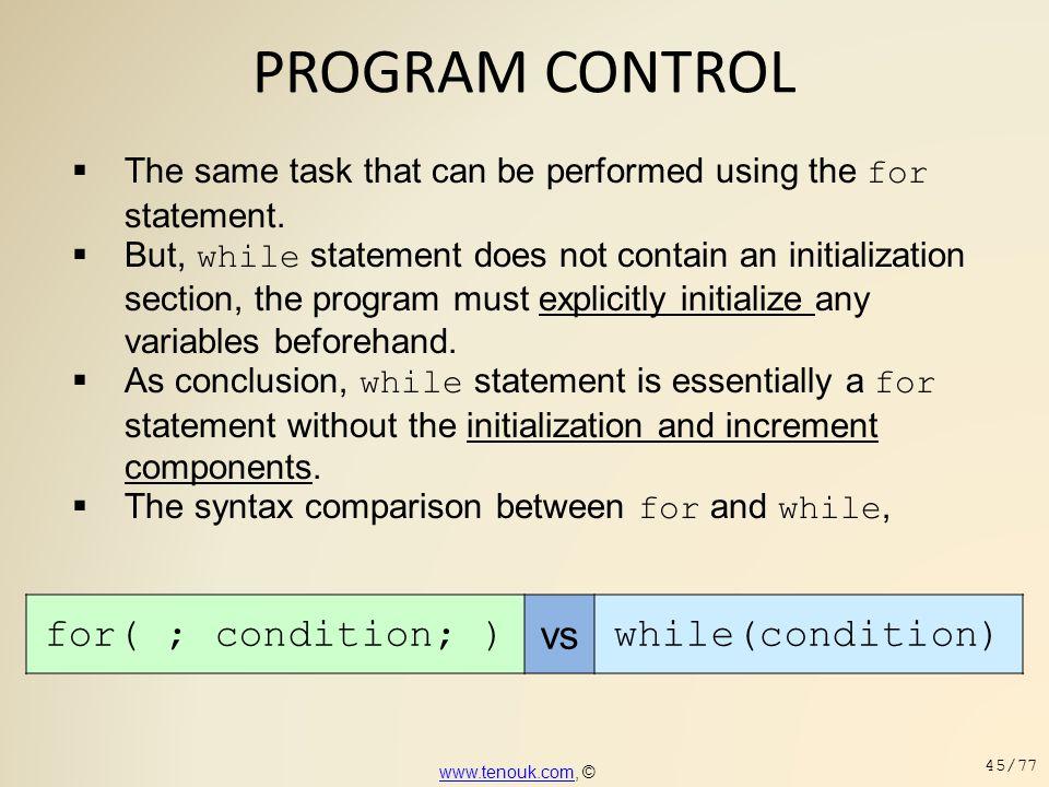 PROGRAM CONTROL for( ; condition; ) vs while(condition)