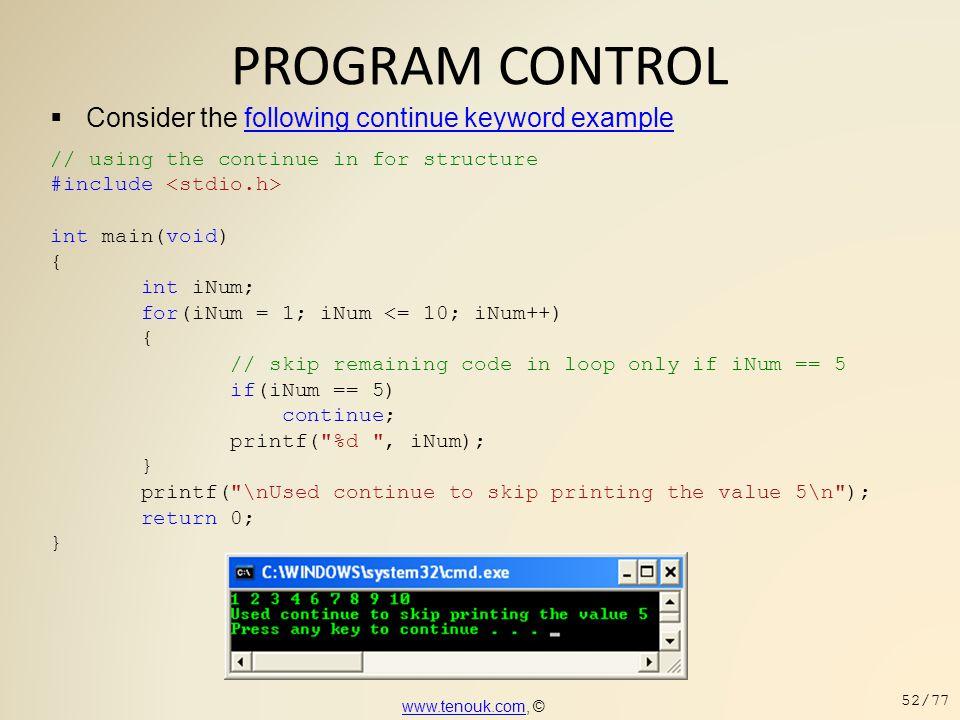 PROGRAM CONTROL Consider the following continue keyword example