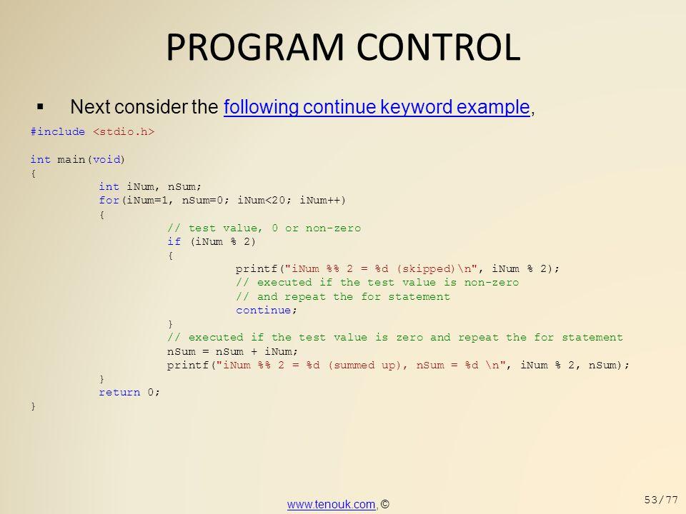 PROGRAM CONTROL Next consider the following continue keyword example,