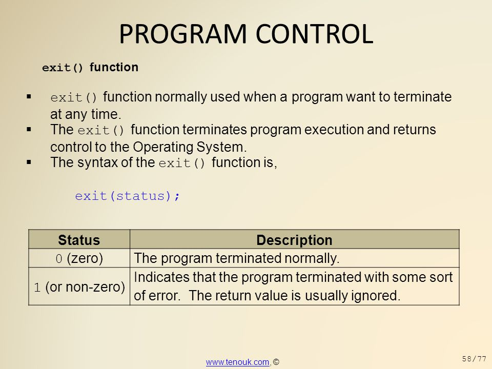 PROGRAM CONTROL exit() function. exit() function normally used when a program want to terminate at any time.