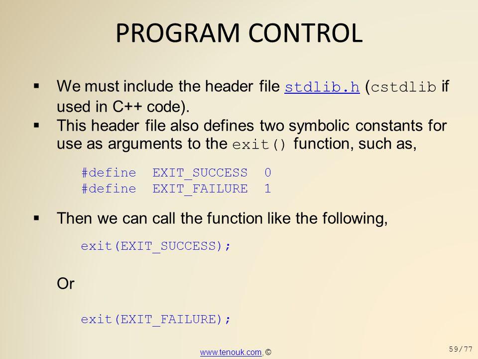 PROGRAM CONTROL We must include the header file stdlib.h (cstdlib if used in C++ code).