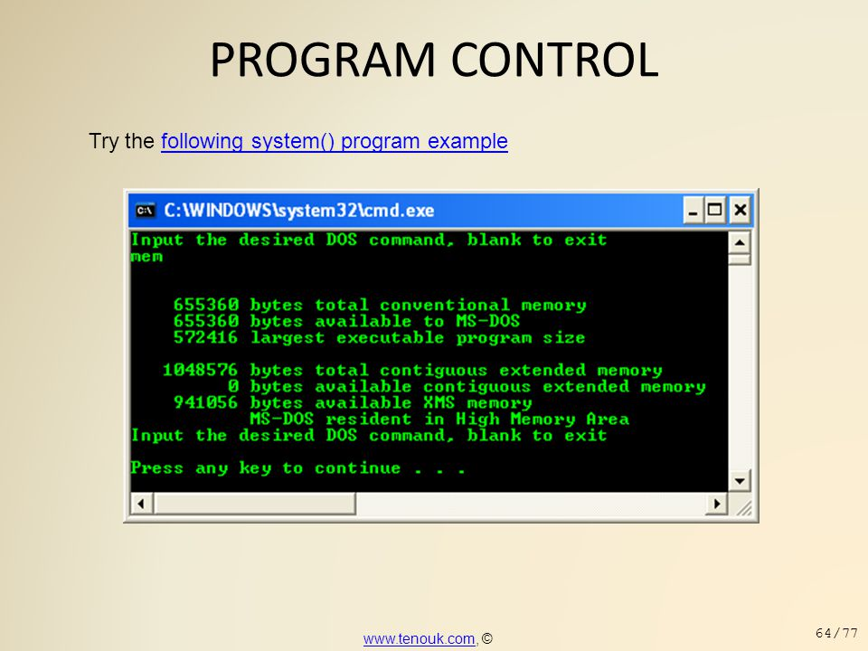 PROGRAM CONTROL Try the following system() program example