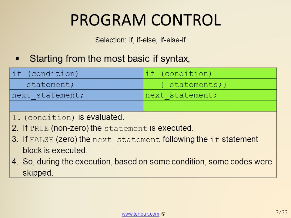 PROGRAM CONTROL Starting from the most basic if syntax, if (condition)