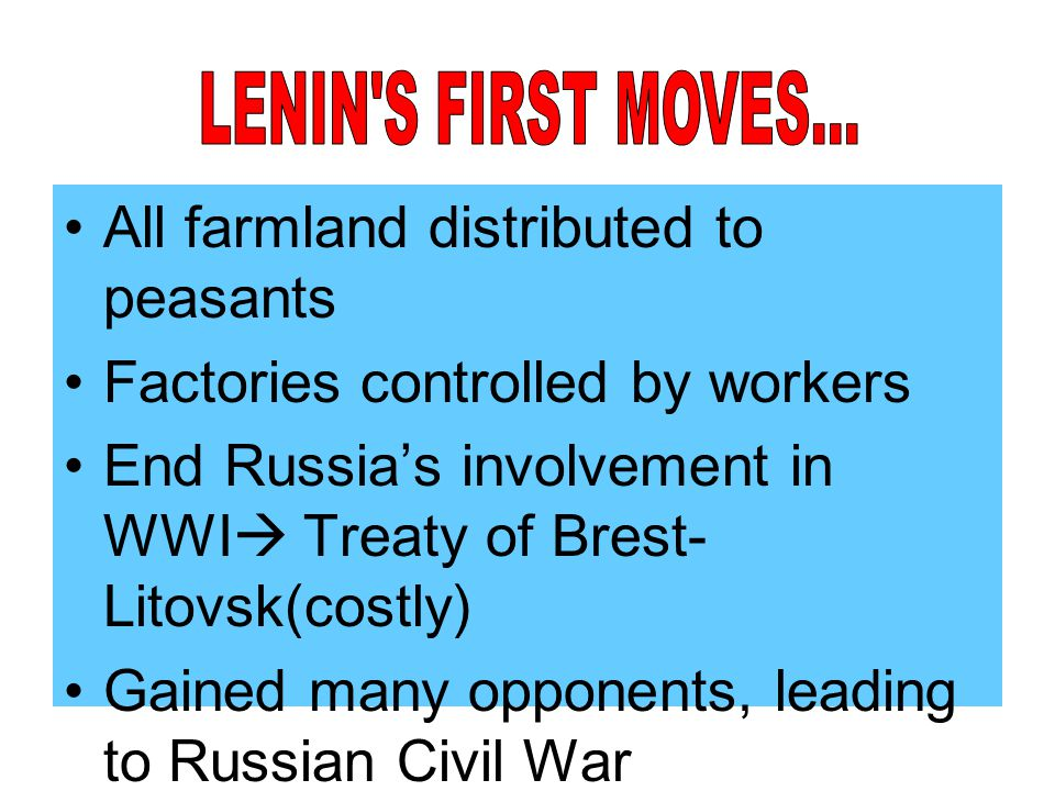 All farmland distributed to peasants Factories controlled by workers