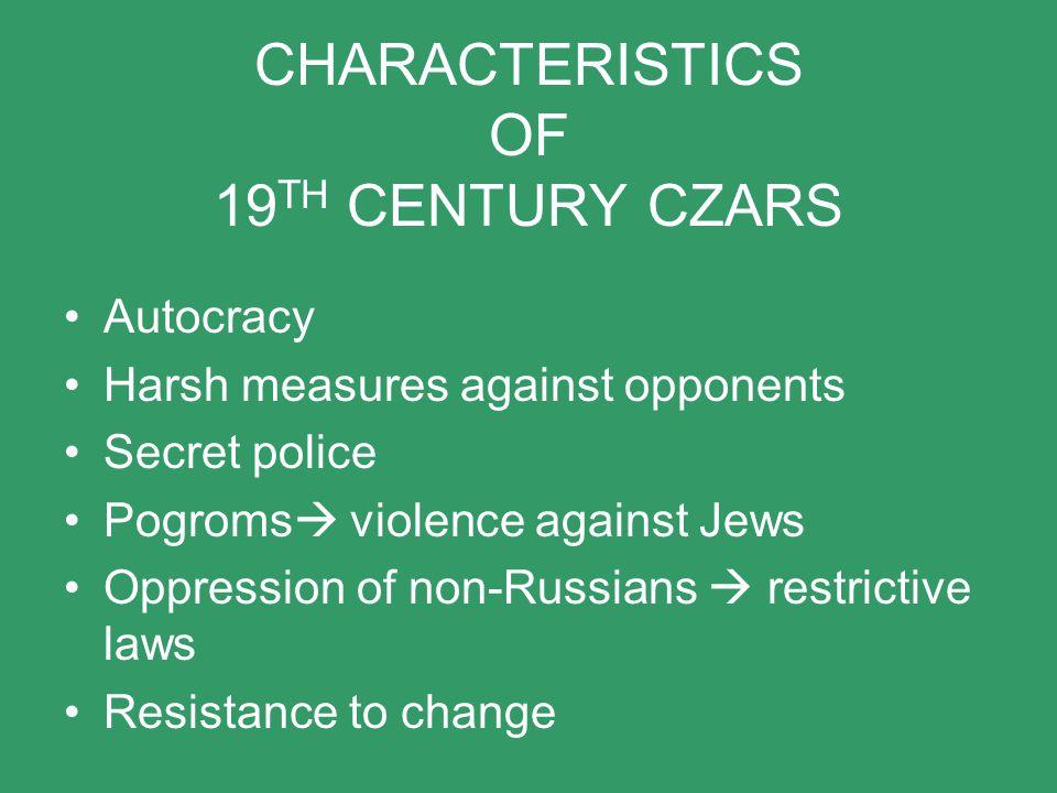 CHARACTERISTICS OF 19TH CENTURY CZARS