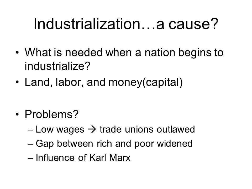 Industrialization…a cause