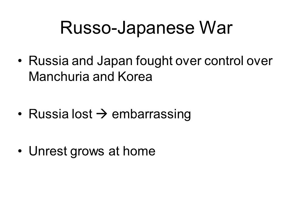 Russo-Japanese War Russia and Japan fought over control over Manchuria and Korea. Russia lost  embarrassing.