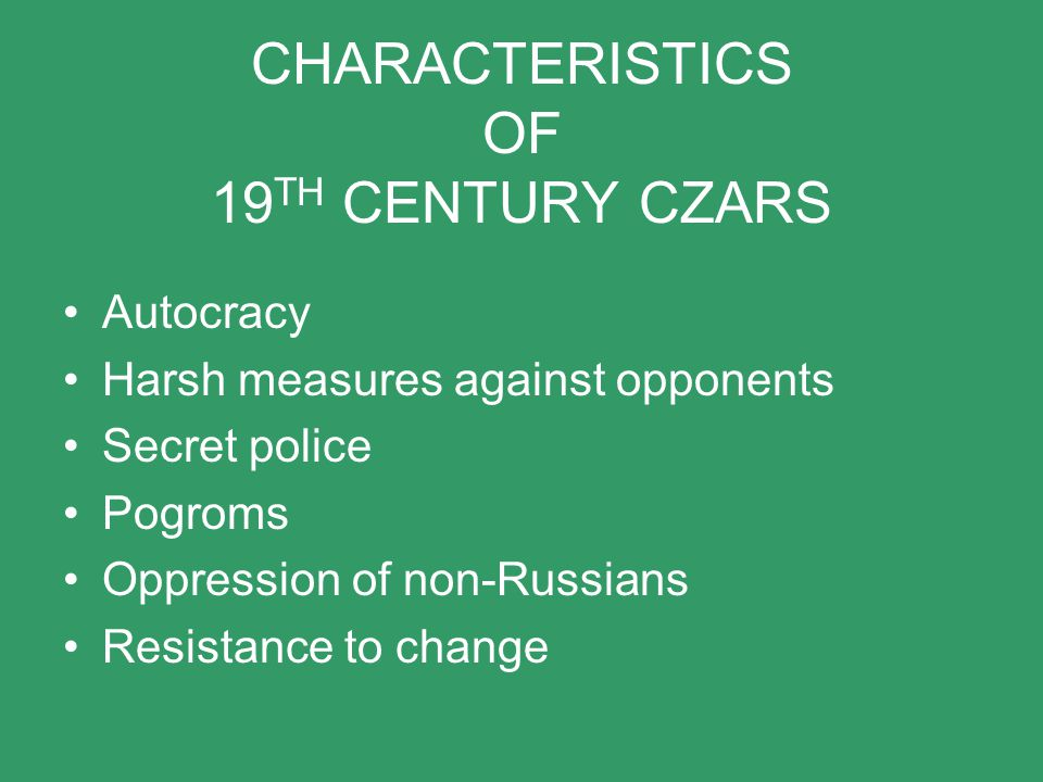 CHARACTERISTICS OF 19TH CENTURY CZARS