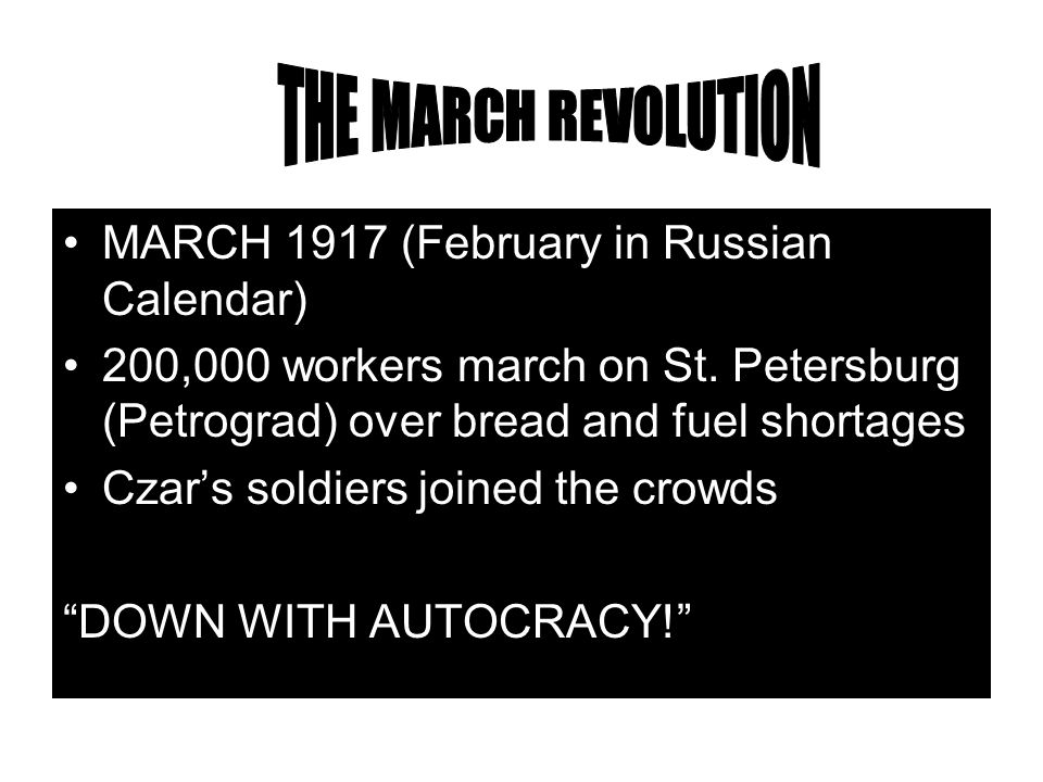 THE MARCH REVOLUTION MARCH 1917 (February in Russian Calendar)