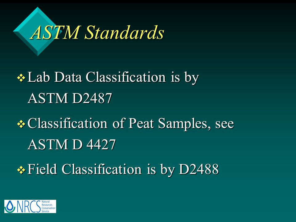 ASTM Standards Lab Data Classification is by ASTM D2487