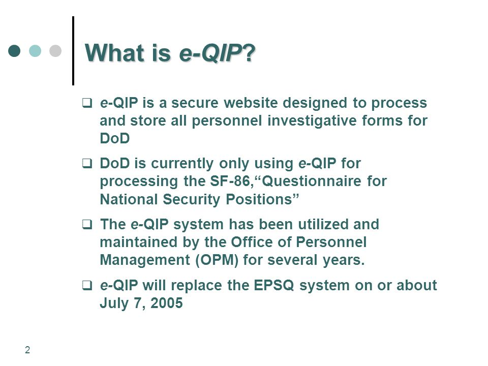 Electronic Questionnaire for Investigation Processing (e-QIP ...