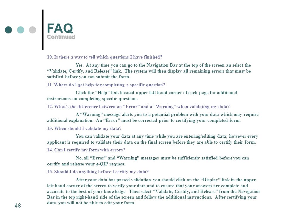 FAQ Continued. 10. Is there a way to tell which questions I have finished