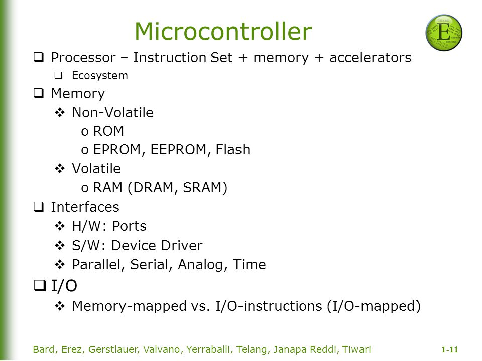 Microcontroller Processor – Instruction Set + memory + accelerators. Ecosystem. Memory. Non-Volatile.