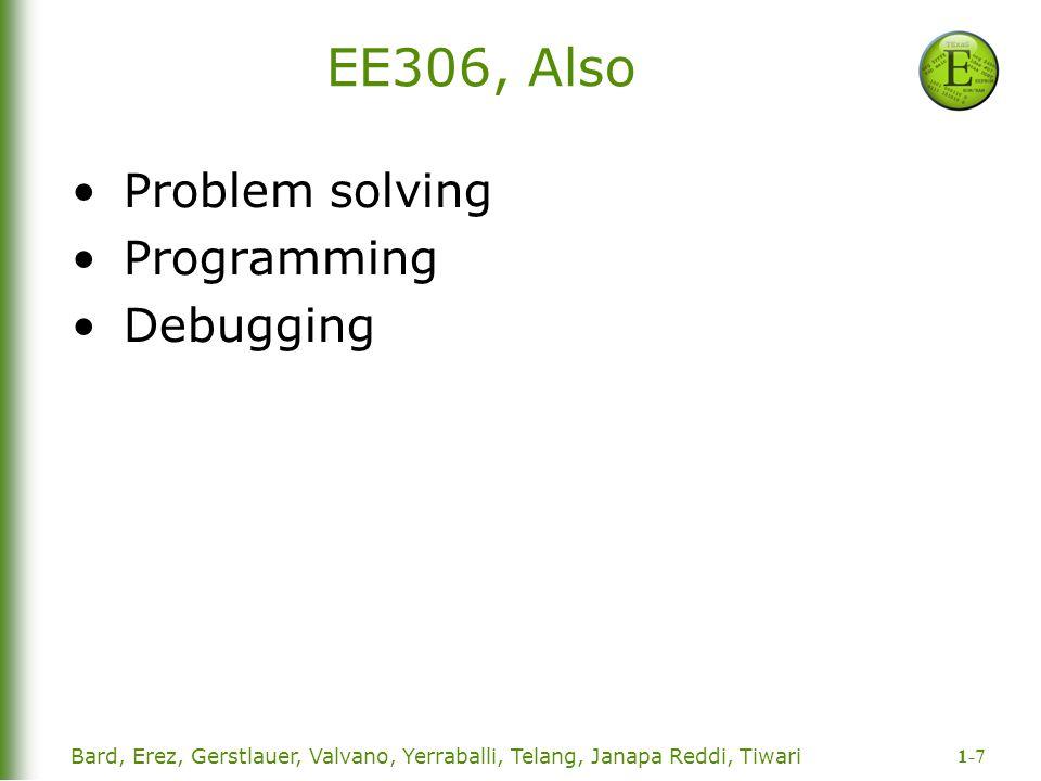 EE306, Also Problem solving Programming Debugging