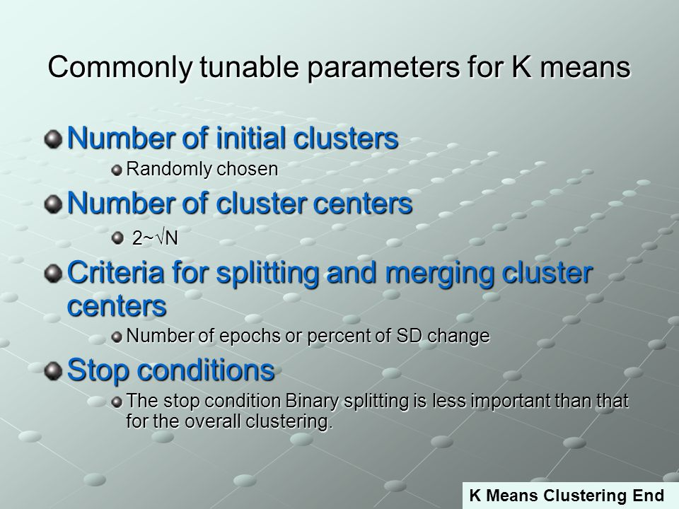 Commonly tunable parameters for K means