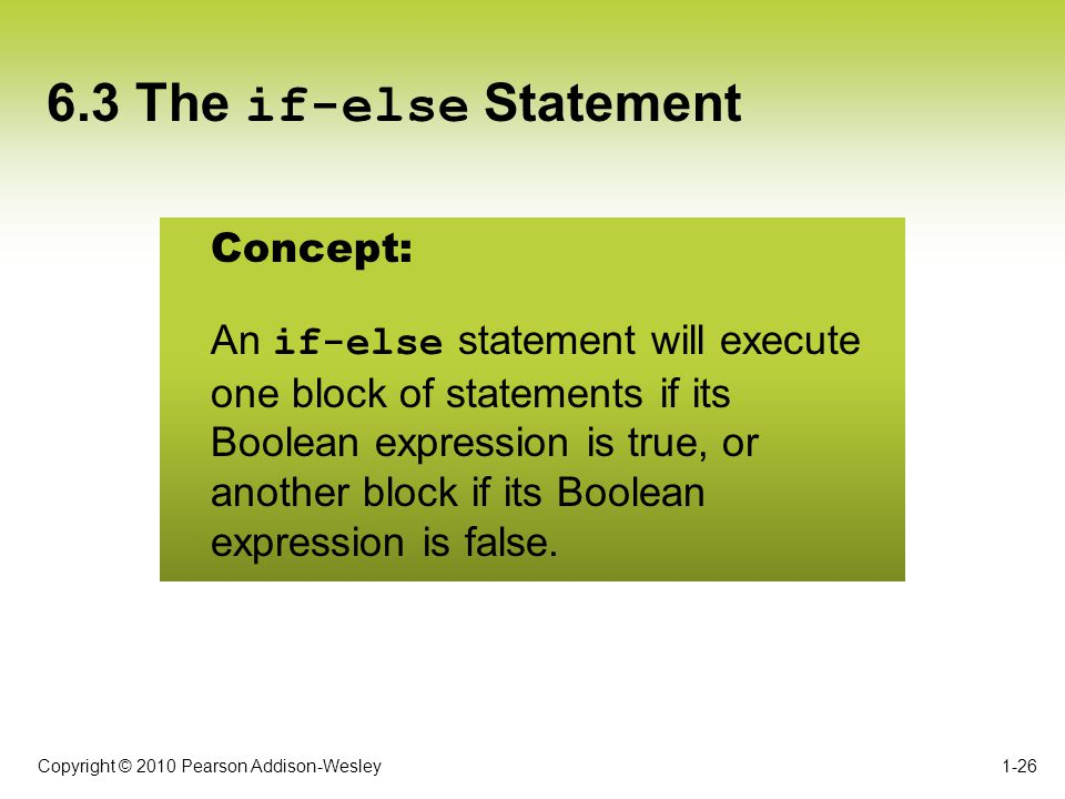 6.3 The if-else Statement Concept: