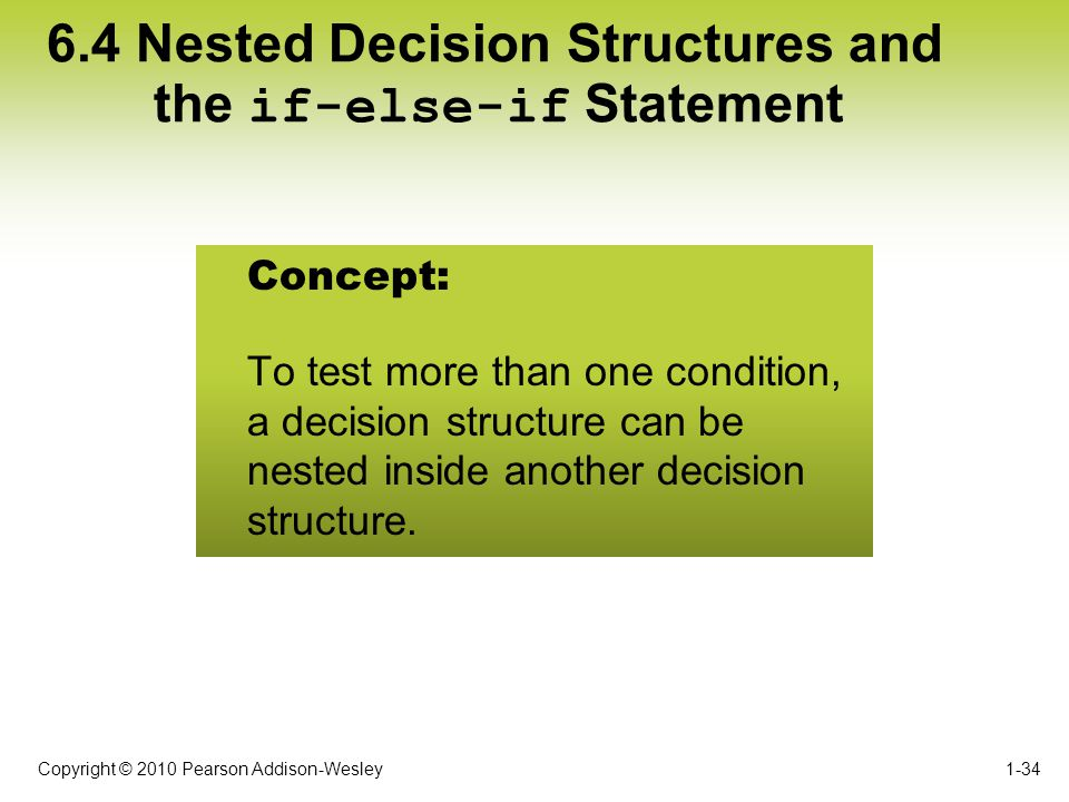 6.4 Nested Decision Structures and the if-else-if Statement