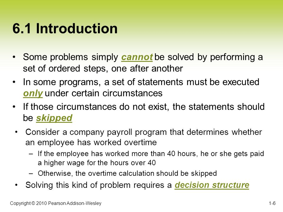 6.1 Introduction Some problems simply cannot be solved by performing a set of ordered steps, one after another.