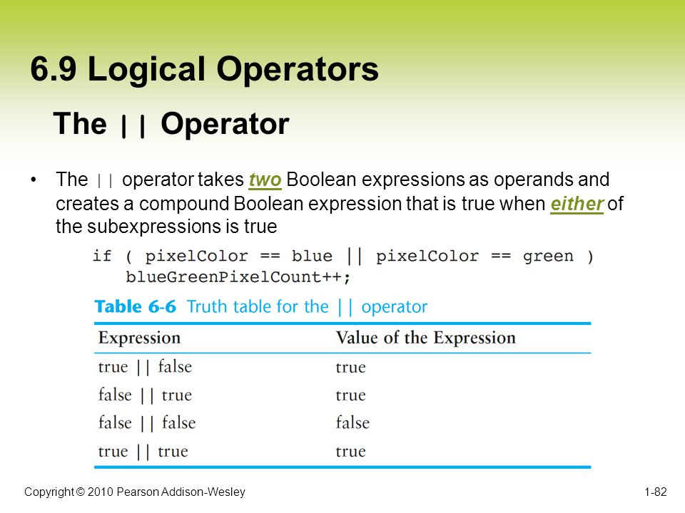 6.9 Logical Operators The || Operator